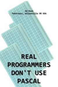 Real Programmers Don't Use PASCAL. - Post Ed