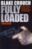 Fully Loaded Thrillers - Crouch Blake
