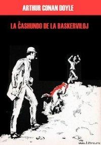La ?ashundo de la Baskerviloj - Doyle Arthur Conan