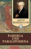 Parerga und Paralipomena - Шопенгауэр Артур